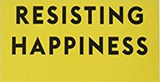 Resisting Happiness Book Study