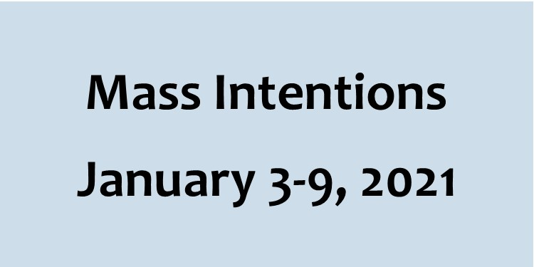 Mass Intentions for January 3-9, 2021